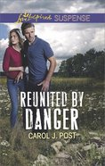 Reunited By Danger (Love Inspired Suspense Series) eBook