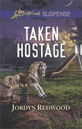 Taken Hostage (Love Inspired Suspense Series) eBook