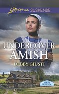 Undercover Amish (Amish Protectors) (Love Inspired Suspense Series) eBook