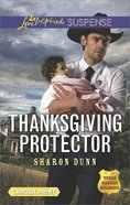 Thanksgiving Protector (Texas Ranger Holidays: A Season of Danger) (Love Inspired Suspense Series) eBook