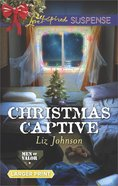 Christmas Captive (Men of Valor) (Love Inspired Suspense Series) eBook