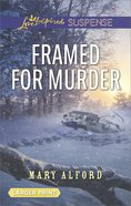 Framed For Murder (Love Inspired Suspense Series) eBook