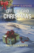 Off the Grid Christmas (Love Inspired Suspense Series) eBook
