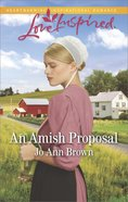 An Amish Proposal (Amish Hearts) (Love Inspired Series) eBook