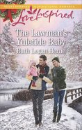 The Lawman's Yuletide Baby (Grace Haven) (Love Inspired Series) eBook