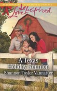 A Texas Holiday Reunion (Texas Cowboys) (Love Inspired Series) eBook
