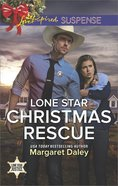 Lone Star Christmas Rescue (Lone Star Justice) (Love Inspired Suspense Series) eBook