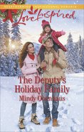 The Deputy's Holiday Family (Rocky Mountain Heroes) (Love Inspired Series) eBook