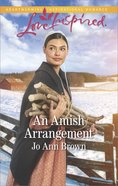 An Amish Arrangement (Amish Hearts) (Love Inspired Series) eBook