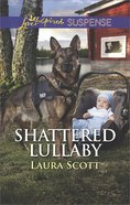 Shattered Lullaby (Callahan Confidential) (Love Inspired Suspense Series) eBook