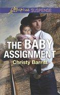 The Baby Assignment (The Baby Protectors) (Love Inspired Suspense Series) eBook