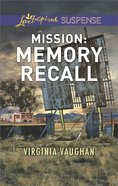 Mission: Memory Recall (Rangers Under Fire) (Love Inspired Suspense Series) eBook