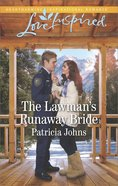The Lawman's Runaway Bride (Comfort Creek Lawmen) (Love Inspired Series) eBook