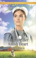 Courting Her Amish Heart (Love Inspired Series) eBook