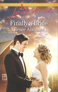Finally a Bride (Love Inspired Series) eBook