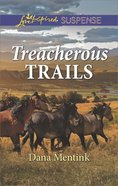 Treacherous Trails (Love Inspired Suspense Series) eBook
