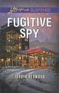 Fugitive Spy (Love Inspired Suspense Series) eBook