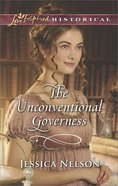 The Unconventional Governess (Love Inspired Series Historical) eBook