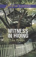 Witness in Hiding (Love Inspired Suspense Series) eBook