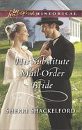 His Substitute Mail-Order Bride (Return to Cowboy Creek) (Love Inspired Series Historical) eBook