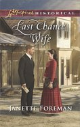 Last Chance Wife (Love Inspired Series Historical)