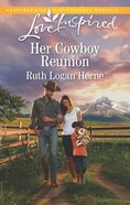 Her Cowboy Reunion (Love Inspired Series) eBook