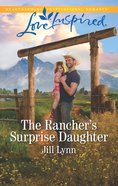 The Rancher's Surprise Daughter (Colorado Grooms) (Love Inspired Series) eBook