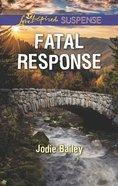 Fatal Response (Love Inspired Suspense Series) eBook