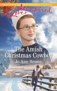 The Amish Christmas Cowboy (Amish Spinster Club) (Love Inspired Series) eBook