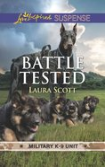 Battle Tested (Military K-9 Unit #07) (Love Inspired Suspense Series) eBook