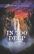 In Too Deep (Love Inspired Suspense Series) eBook