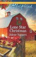 Lone Star Christmas (Lone Star Legacy) (Love Inspired Series) eBook