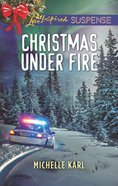 Christmas Under Fire (Mountie Brotherhood) (Love Inspired Suspense Series) eBook