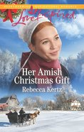 Her Amish Christmas Gift (Women of Lancaster County) (Love Inspired Series) eBook