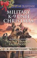 Military K-9 Unit Christmas: Christmas Escape / Yuletide Target (2 Books in 1) (Love Inspired Suspense Series) eBook
