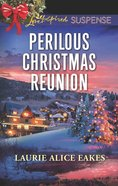 Perilous Christmas Reunion (Love Inspired Suspense Series) eBook