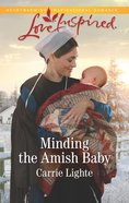 Minding the Amish Baby (Amish County Courtships) (Love Inspired Series) eBook