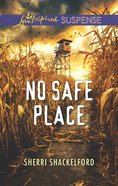 No Safe Place (Love Inspired Suspense Series) eBook