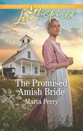 The Promised Amish Bride (Brides of Lost Creek) (Love Inspired Series) eBook