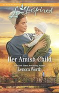 Her Amish Child (Amish Seasons) (Love Inspired Series) eBook