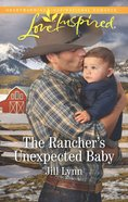 The Rancher's Unexpected Baby (Colorado Grooms) (Love Inspired Series) eBook