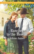 Rancher to the Rescue (Three Brothers Ranch) (Love Inspired Series) eBook