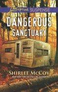 Dangerous Sanctuary (Fbi: Special Crimes Unit) (Love Inspired Suspense Series)