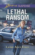 Lethal Ransom (Love Inspired Suspense Series) eBook