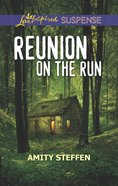Reunion on the Run (Love Inspired Suspense Series) eBook