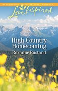 High Country Homecoming (Rocky Mountain Ranch) (Love Inspired Series) eBook