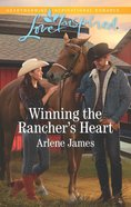 Winning the Rancher's Heart (Three Brothers Ranch) (Love Inspired Series) eBook