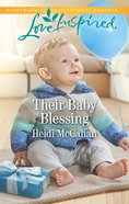 Their Baby Blessing (Love Inspired Series) eBook