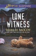 Lone Witness (Fbi: Special Crimes Unit) (Love Inspired Suspense Series) eBook