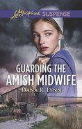 Guarding the Amish Midwife (Amish Country Justice) (Love Inspired Suspense Series) eBook